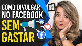 Você Sabe Divulgar no Facebook Sem Gastar com Anúncios? Dicas! thumbnail