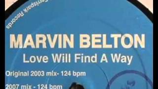 Marvin Belton - Love Will Find A Way (2007 Mix)