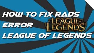 League Of Legends | RADS ERROR | FIX | Windows 7 | 2017