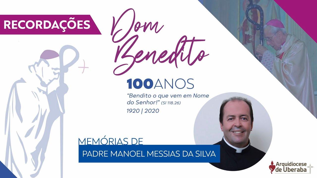 Recordações | Centenário Dom Benedito | Padre Manoel Messias da Silva