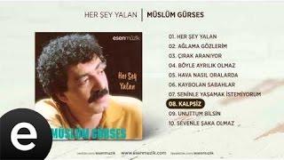 Kalpsiz (Müslüm Gürses) Official Audio #kalpsiz #müslümgürses - Esen Müzik Resimi