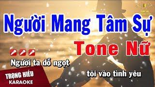 Karaoke Người Mang Tâm Sự Tone Nữ Nhạc Sống | Trọng Hiếu