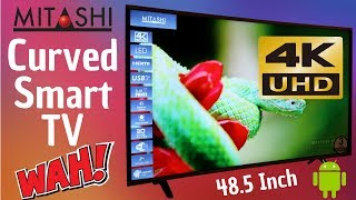Mitashi 48.5-Inch 4K UHD CURVED SMART TV Unboxing & Review @ ₹37990 - सही है !