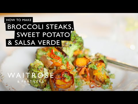 Broccoli Steaks With Sweet Potato And Salsa Verde | Waitrose