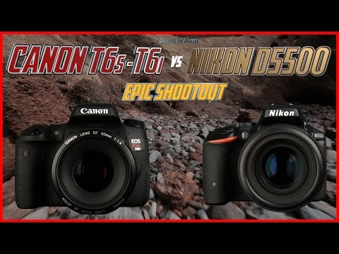 Canon T6s - T6i vs Nikon D5500 Epic Shootout Review | Which Camera to Buy Tutorial