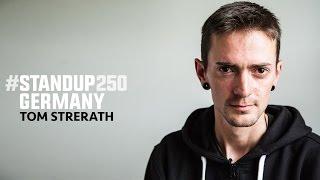 #StandUp250 Germany - Tom Strerath