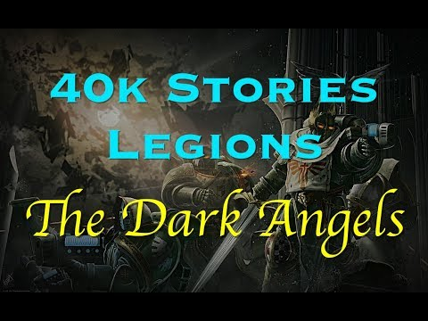 40k Stories - Legions: The Dark Angels