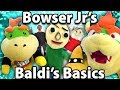 Crazy Mario Bros - Bowser Junior's Baldi's Basics