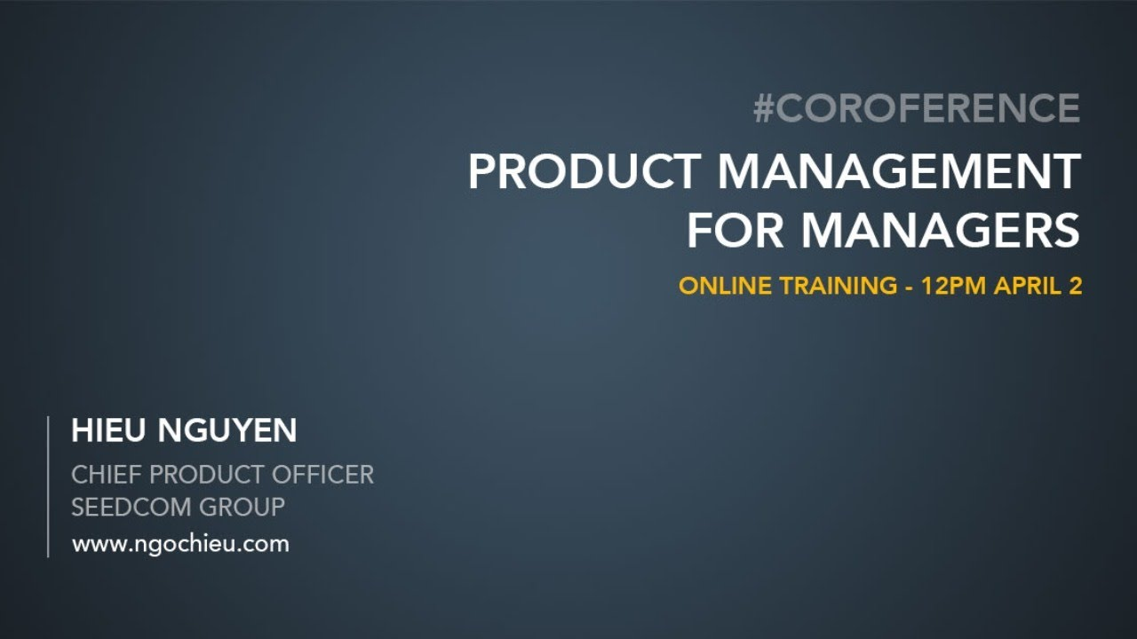 #coroference - Product Management for Managers - Hieu Nguyen