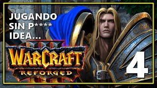 Warcraft III: Reforged | 4 | JUGANDO SIN IDEA |