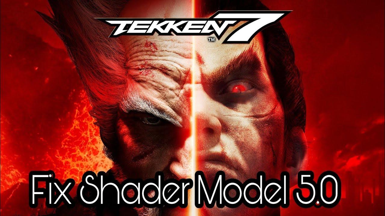 Fix Shader Model 5 0 | Tekken 7 | DXCPL - hmong video