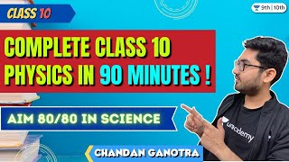 CBSE Class 10: Complete Physics in 90 Minutes   Aim 80/80 in Science   Unacademy Class 9 \u0026 10