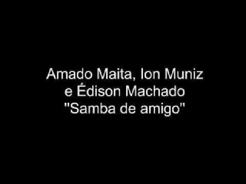 Amado Maita  Samba de amigo  - Edison Machado na bateria  1972