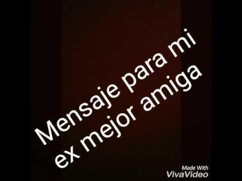 Mensaje Para Mi Ex Mejor Amiga Miguel Ruales Youtube
