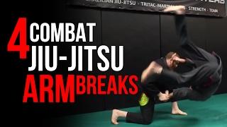 x4 Combat Jiu-Jitsu Arm Breaks for Real Self Defense