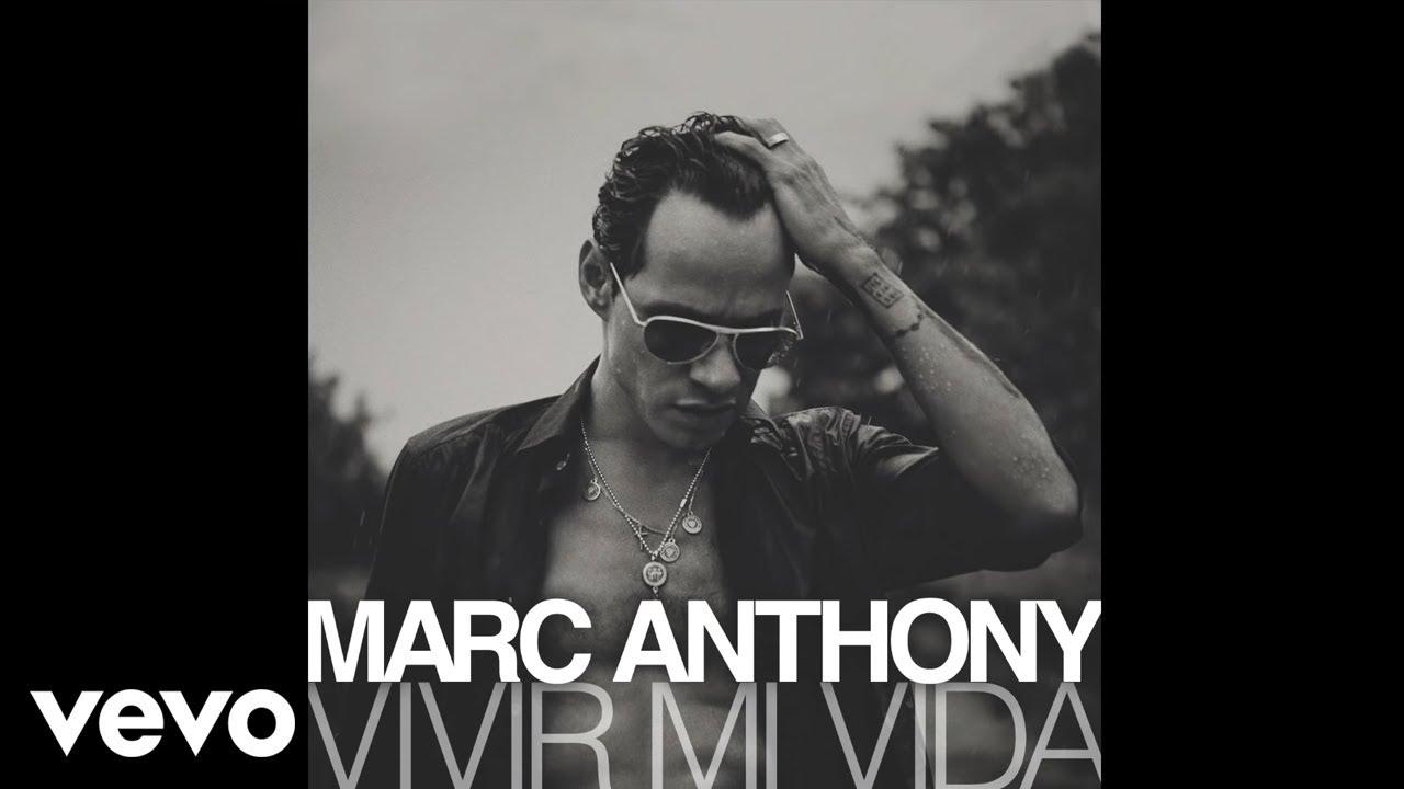 Marc Anthony Vivir Mi Vida Audio Youtube