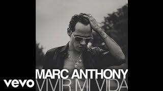 Marc Anthony - Vivir Mi Vida (Audio) thumbnail
