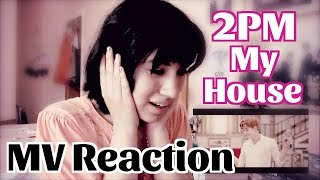 "2pm ""My House"" MV  Reaction"