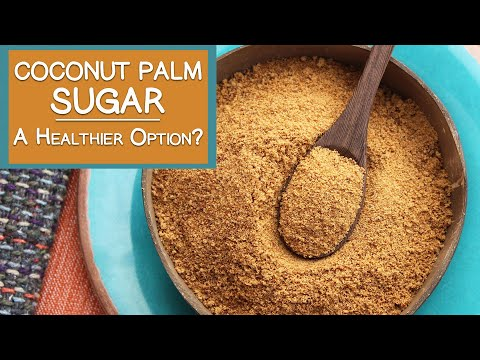 Coconut Palm Sugar, Is It a Healthier Option?