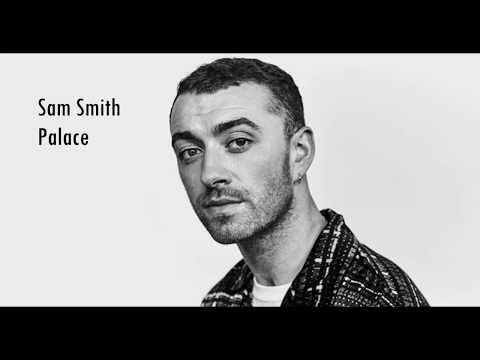 Sam Smith -  Palace ( lyrics )