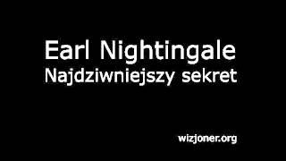 Earl Nightingale - Najdziwniejszy Sekret (Lektor PL)