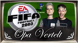OPA VERTELT: FIFA 2003 met Don en Jeremy | LOG