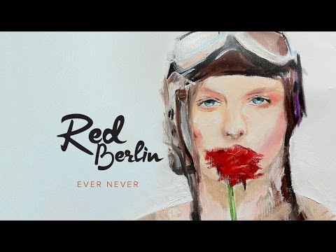 RED BERLIN - EVER NEVER (OFFICIAL MUSIC VIDEO)