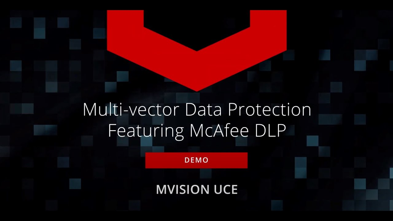 Multi-vector Data Protection with DLP Demo