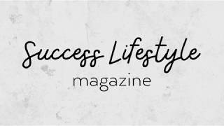 Success Lifestyle Magazine Intro