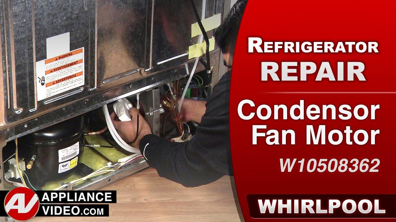 whirlpool refrigerator condenser fan motor repair