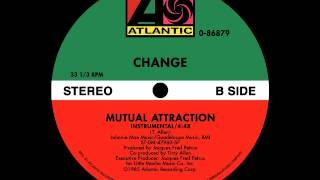 Change - Mutual Attraction (US 12