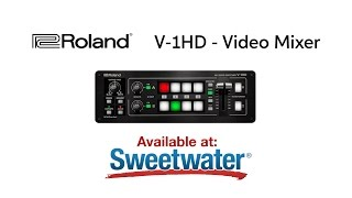 Roland V-1HD Video Mixer Demo by Sweetwater