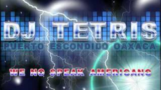 DJ Tetris Mix - We No Speak Americano (T3
