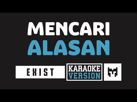 [ Karaoke ] Exist - Mencari Alasan