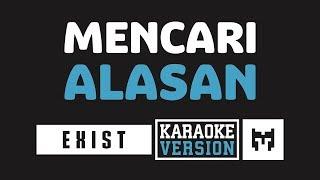 Download [ Karaoke ] Exist - Mencari Alasan