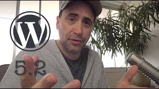 Wordpress 5.2 -  A Quick Look