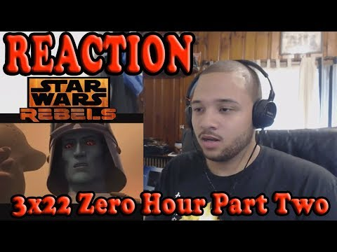 Star Wars Rebels Season 3 Episode 22 - Zero Hour: Part Two Reaction!!!