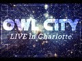 Owl City - Fiji Water - LIVE 2018 in Charlotte, NC Mp3