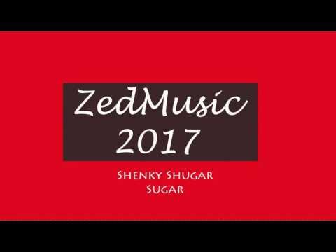 Shenky Shuga Sugar (Audio) ZEDMUSIC 2017