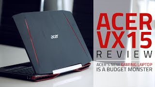 Acer VX15 Gaming Laptop Review | Gives You a Bang for the Buck
