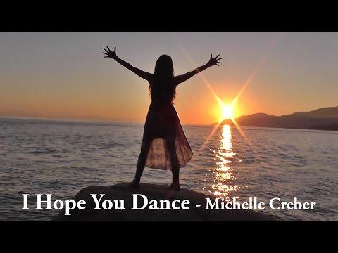 I HOPE YOU DANCE - Michelle Creber