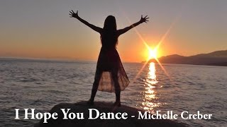 I HOPE YOU DANCE - Michelle Creber