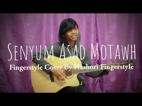 Senyum Asad Motawh Fingerstyle Guitar Cover (instrumentals) By Hashori Fingerstyle
