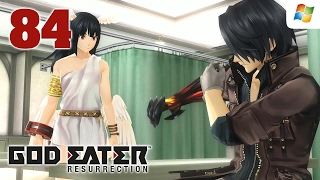 God Eater Resurrection 【PC】 #84 │ GE Re Act │ No Commentary Playthrough