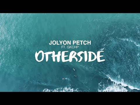 Jolyon Petch ft. GKCHP - Otherside