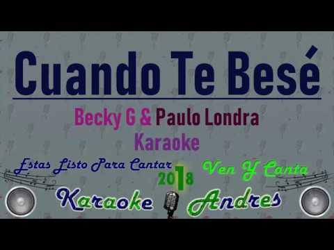 Cuando Te Besé - Becky G, Paulo Londra [ Karaoke ] Produce Cristian Remix