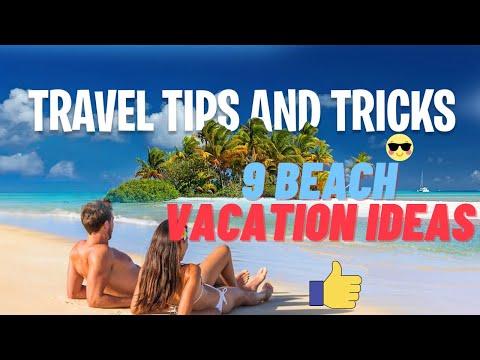 ✅ 9 Beach Vacation Ideas