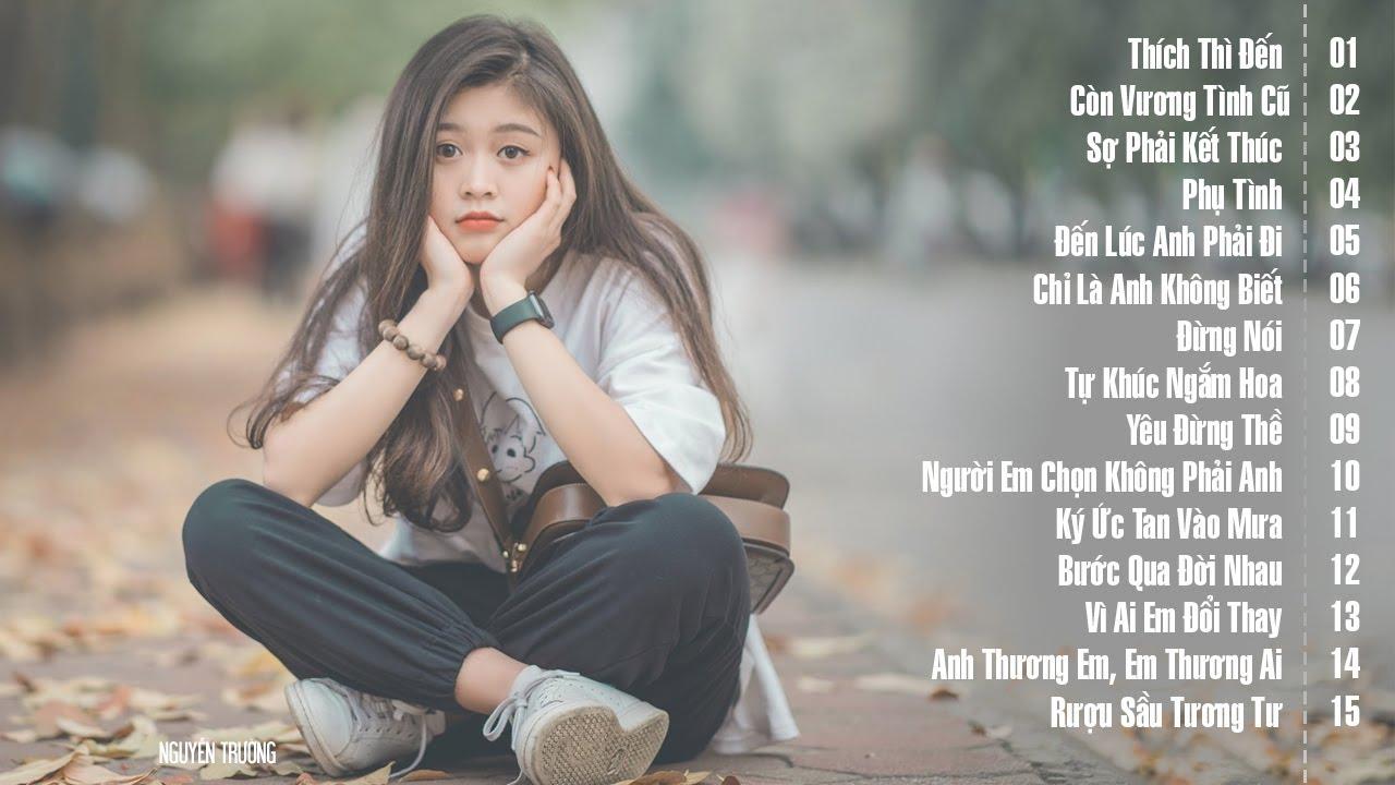 Nhạc Trẻ Buồn và Tâm Trạng Hay Nhất Hiện Nay - Liên Khúc Nhạc Trẻ Tâm Trạng Đừng Nghe Khi Thất Tình