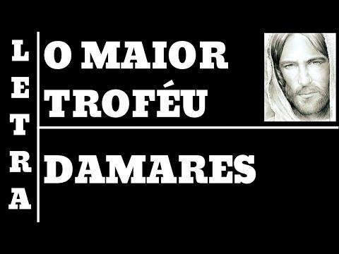 O MAIOR TROFÉU - LETRA - DAMARES - LEGENDADO - 55