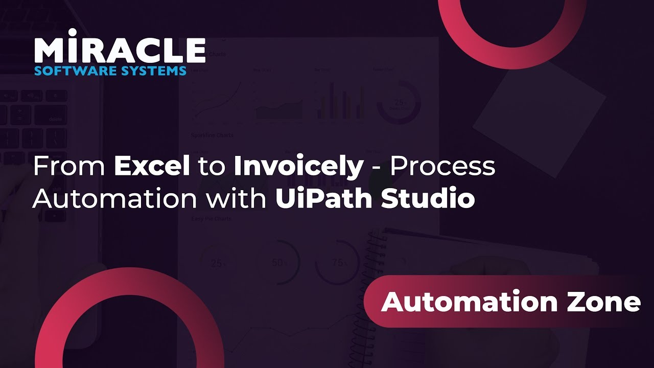 From Excel to Invoicely - Process Automation with UiPath Studio